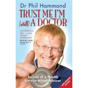 Trust Me, I'm (still) a Doctor by Dr. Phil Hammond