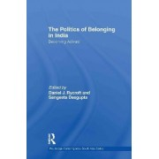 The Politics of Belonging in India by Dr. Daniel J. Rycroft