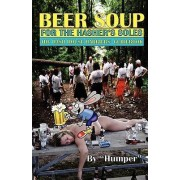 Beer Soup for the Hasher's Soles by Humper
