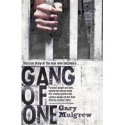 Gang of One: One Man's Incredible Battle to Find His Missing Daughter by Gary Mulgrew