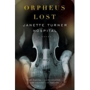 Orpheus Lost by Janette Turner Hospital