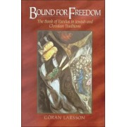 Bound for Freedom by G Larsson