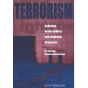 Terrorism: Reducing Vulnerabilities and Improving Responses by Committee on Counterterrorism Challenges for Russia and the United States