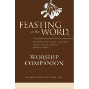 Feasting on the Word Worship Companion: Volume 2 by Kim Long