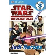 Star Wars, the Clone Wars: Jedi Heroes by Clare Hibbert