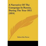 A Narrative of the Campaign in Russia, During the Year 1812 (1814) by Robert Ker Porter