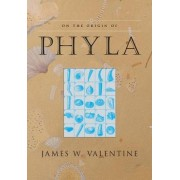 On the Origin of Phyla by James W. Valentine
