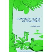 Flowering Plants of Seychelles by S. A. Robertson