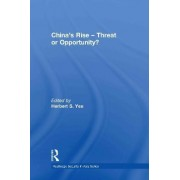 China's Rise - Threat or Opportunity? by Herbert S. Yee