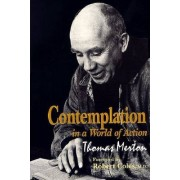Contemplation in a World of Action by Thomas Merton