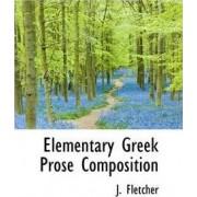 Elementary Greek Prose Composition by J Fletcher