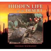 Hidden Life of the Desert by Thomas Wiewandt