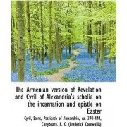 The Armenian Version of Revelation and Cyril of Alexandria's Scholia on the Incarnation and Epistle by Cyril