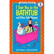 I Saw You in the Bathtub: And Other Folk Rhymes by Alvin Schwartz