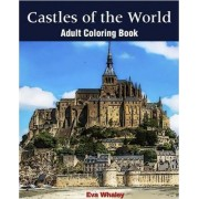 Castles of the World: Adult Coloring Book, Volume 1 by Eva Whaley