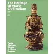 The Heritage of World Civilizations: Volume 1 by Albert M. Craig