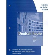 Student Activities Manual for Moeller/Huth/Hoecherl-Alden/Berger/Adolph's Deutsch Heute, 10th by Jack Moeller