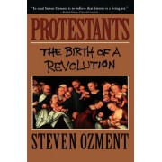 Protestants by Steven E. Ozment