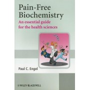 Pain-Free Biochemistry by Paul C. Engel