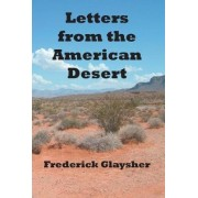 Letters from the American Desert by Frederick Glaysher