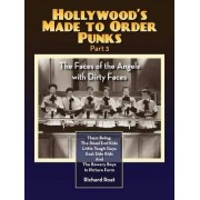 Hollywood's Made to Order Punks Part 3 - The Faces of the Angels with Dirty Faces by Richard Roat