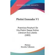 Plotini Enneades V1 by Plotinus