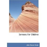 Sermons for Children by John Mason Neale