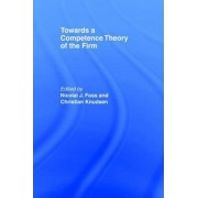 Towards a Competence Theory of the Firm by Nicolai J. Foss