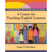 A Course for Teaching English Learners by Lynne T. Diaz-Rico