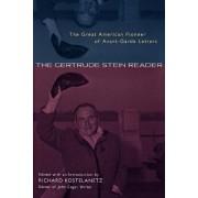 The Gertrude Stein Reader by Gertrude Stein