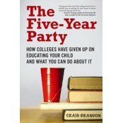 The Five-Year Party by Craig Brandon