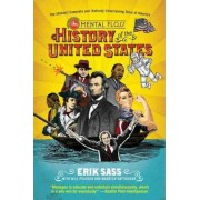 The Mental Floss History of the United States: The (Almost) Complete and(Entirely) Entertaining Story of America by Erik Sass