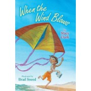 When the Wind Blows by Stacy Clark