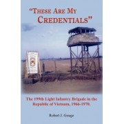 These Are My Credentials by Robert J. Gouge