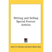 Writing and Selling Special Feature Articles by Helen M Patterson