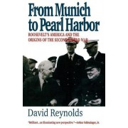 From Munich to Pearl Harbor by David Reynolds