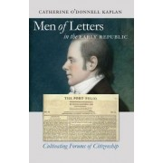 Men of Letters in the Early Republic by Catherine O'Donnell Kaplan