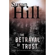 The Betrayal of Trust by Susan Hill