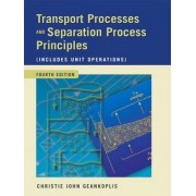 Transport Processes and Separation Process Principles by Christie J. Geankoplis