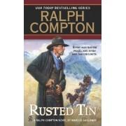 Ralph Compton Rusted Tin by Ralph Compton