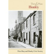 Honley Then and Now by Honley Civic Society (History Group)