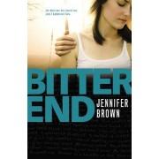 Bitter End by Jennifer Brown
