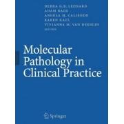 Molecular Pathology in Clinical Practice by Debra G. B. Leonard
