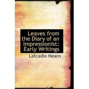 Leaves from the Diary of an Impressionist by Lafcadio Hearn
