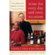 Wine for Every Day and Every Occasion by Dorothy J Gaiter