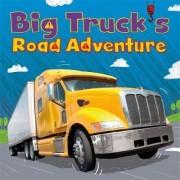 Big Truck's Road Adventure by Amelia Marshall