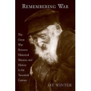 Remembering War by Dr Jay Winter