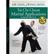 Tai Chi Chuan Martial Applications: Advanced Yang Style