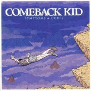 Comeback Kid - Symptoms+Cures (0746105049024) (1 CD)