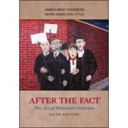 After the Fact: The Art of Historical Detection by James West Davidson